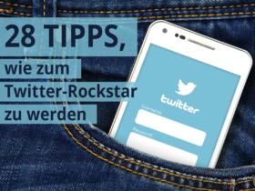 28 Tipps, wie Du zum Twitter Rockstar wirst