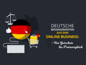 Deutsche Besonderheiten aus dem Online Business: Von Gutschein bis Preisvergleich