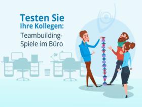 Testen Sie Ihre Kollegen: Teambuilding-Spiele im Büro