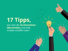 17 Tipps, wie man die Gurkensaison überwinden und tolle Inhalte schaffen kann