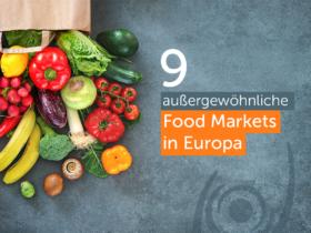 9 außergewöhnliche Food Markets in Europa