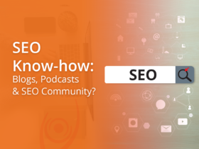 SEO Know-how: Blogs, Podcasts & SEO Community