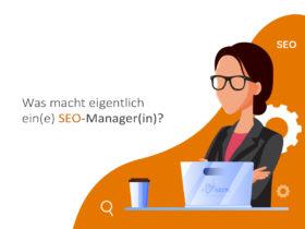 Was macht eigentlich ein(e) SEO-Manager(in)?