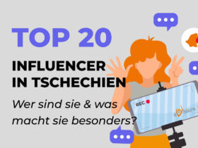 Top 20 Influencer in Tschechien: Wer sind sie & was macht sie besonders?