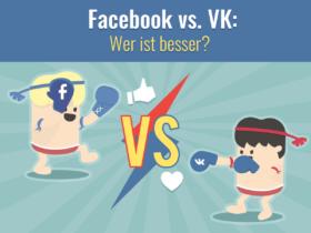 Facebook vs. VK: Wer ist besser?